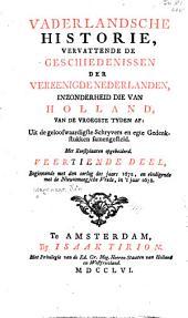 Vaderlandsche historie: vervattende de geschiedenissen der nu Vereenigde Nederlanden, in zonderheid die van Holland, van de vroegste tyden af: Uit de geloofwaardigste schryvers en egte gedenkstukken samengesteld, Volume 14