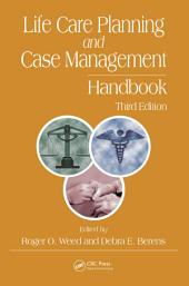Life Care Planning and Case Management Handbook, Third Edition: Edition 3