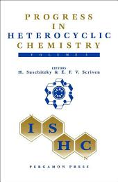 Progress in Heterocyclic Chemistry: A Critical Review of the 1990 Literature Preceded by Two Chapters on Current Heterocyclic Topics