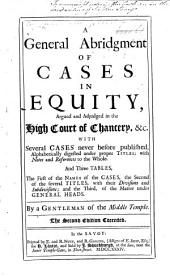 A General Abridgment of Cases in Equity, argued and adjudged in the High Court of Chancery, &c. ... digested under proper titles; with notes and references to the whole ... By a Gentleman of the Middle Temple. [Attributed variously to R. Foley, Sir G. Gilbert, M. Bacon, and H. Pooley.] The second edition corrected. [vol. I.] MS notes [by Sir J. Strange].