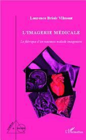 L'imagerie médicale: La fabrique d'un nouveau malade imaginaire