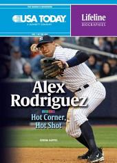 Alex Rodriguez: Hot Corner, Hot Shot