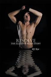 Resolve: The Elesin Vollan Story