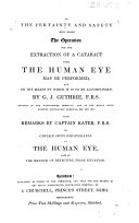 On the Certainty and Safety with which the Operation for the Extraction of a Cataract from the Human Eye May be Performed, and on the Means by which it is Accomplished