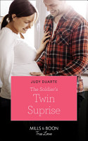 The Soldier s Twin Surprise  Mills   Boon True Love   Rocking Chair Rodeo  Book 4  PDF