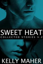 Sweet Heat: Collected Stories, Volume 2
