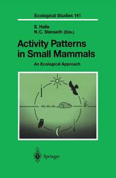 Activity Patterns in Small Mammals: An Ecological Approach