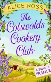 The Cotswolds Cookery Club: A Taste of France -: Book 3