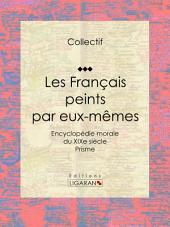 Les Français peints par eux-mêmes: Encyclopédie morale du XIXe siècle - Prisme