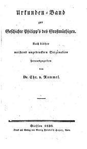 Urkundenband zur Geschichte Philipp's des Großmüthigen