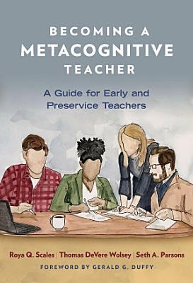 Becoming a Metacognitive Teacher