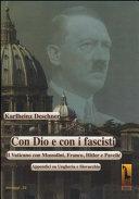 Con Dio E Con I Fascisti Il Vaticano Con Mussolini Franco Hitler E Pavelic Appendici Su Ungheria E Slovacchia