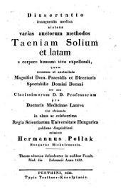 Dissertatio inauguralis medica sistens varias auctorum methodi Taeniam Solium et latam e corpore humano vivo expellendi