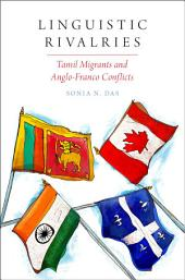 Linguistic Rivalries: Tamil Migrants and Anglo-Franco Conflicts