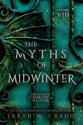 Myths of Midwinter: The House of Crimson & Clover Volume VI