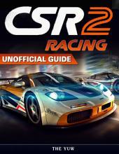 Csr Racing 2 Unofficial Guide