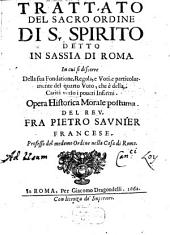 Trattato del sacro ordine di S. spirito detto in Sassia di Roma