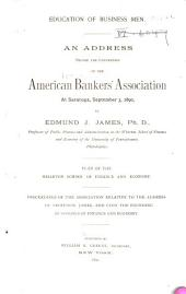 Education of Business Men: An Address Before the Convention of the American Bankers' Association at Saratoga, September 3, 1890