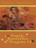 Angels  Butterflies  and Dragons   3l PDF