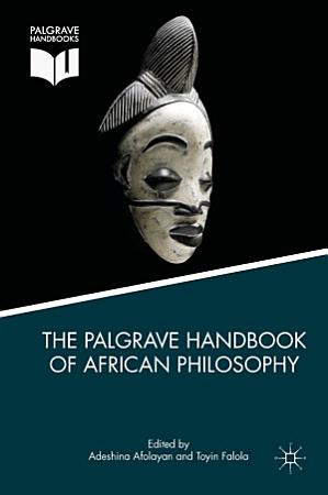 The Palgrave Handbook of African Philosophy PDF