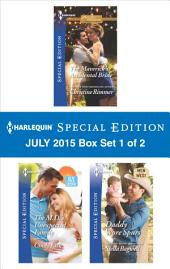 Harlequin Special Edition July 2015 - Box Set 2 of 2: The Lawman Lassoes a Family\How to Marry a Doctor\His Proposal, Their Forever