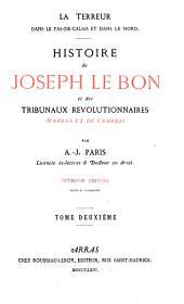 La terreur dans le Pas-de-Calais et dans le Nord0: histoire de Joseph Le Bon et des tribunaux révolutionnaires d'Arras et de Cambrai, Volume2