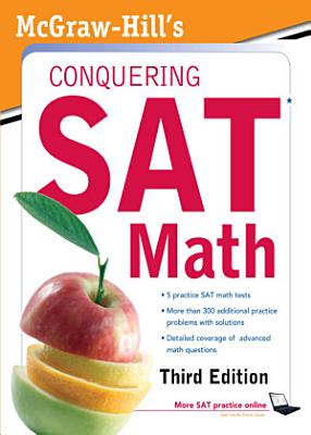 McGraw Hill s Conquering SAT Math  Third Edition