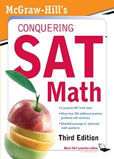 McGraw Hill s Conquering SAT Math  Third Edition Book