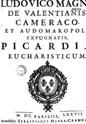 Ludovico Magno de Valentianis, Cameraco, et Audomaropoli expugnatis, Picardiae eucharisticum