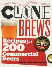CloneBrews, 2nd Edition: Recipes for 200 Commercial Beers, Edition 2
