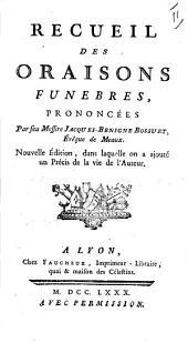 Recueil des oraisons funebres prononcées par feu messire Jacques-Benigne Bossuet ..