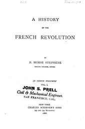 A History of the French Revolution: Volume 1