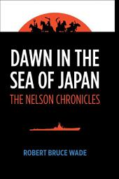 Dawn in the Sea of Japan: The Nelson Chronicles