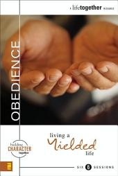 Obedience: Living a Yielded Life