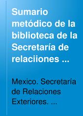 Sumario metódico de la biblioteca de la Secretaría de relaciiones exteriores de México: Clasificación decimal
