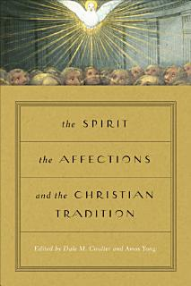 The Spirit  the Affections  and the Christian Tradition Book