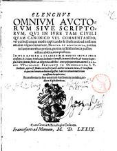 Elenchus omnium auctorum siue scriptorum, qui in iure tam ciuili quam canonico vel commentando, vel ... explicando & illustrando ad nostram aetatem vsque claruerunt ... Initio quidem a ... Ioanne Neuizano, Ludouico Gomesio, Ioanne Fichardo, et Ioanne Baptista Zileto, ... collectus: ante quinquennium autem Ioannis Vvolfangi Freymonii in Obernhausen, ... opera tertia fere parte auctior in lucem datus