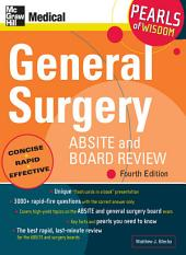 General Surgery ABSITE and Board Review: Pearls of Wisdom, Fourth Edition: Pearls of Wisdom, Edition 4