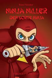 Ninja Niller #5: Ninja Niller - Den Sorte Ninja