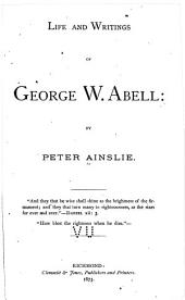 Life and Writings of George W. Abell