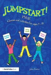 Jumpstart! PSHE: Games and activities for ages 7-13