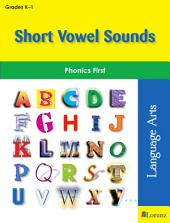 Short Vowel Sounds: Phonics First