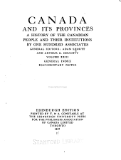 Canada and Its Provinces: A History of the Canadian People and Their Institutions