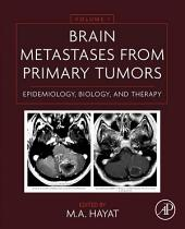 Brain Metastases from Primary Tumors Volume 1: Epidemiology, Biology, and Therapy