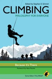 Climbing - Philosophy for Everyone: Because It's There