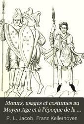 Mœurs, usages et costumes au moyen âge: et à l'époque de la renaissance