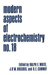 Modern Aspects of Electrochemistry: Volume 18