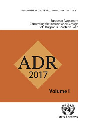 European Agreement Concerning the International Carriage of Dangerous Goods by Road  ADR   Two Volume Set