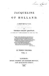 Jacqueline of Holland: A Historical Tale, Volume 1