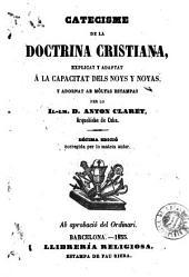Catecisme de la doctrina cristiana: explicat y adaptat á la capacitat dels noys y noyas y adornat ab mòltas estampas